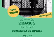 """Trani – La Lampara: domenica 30 aprile """"Ragù"""" propone """"Il ritorno di Tonino il biscegliese""""."""