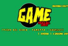 """Andria – """"GAME"""": il 4 giugno la fiera del gioco, fumetto e cosplay"""