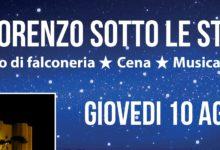"""""""SAN LORENZO SOTTO LE STELLE"""": spettacolo di falconeria, cena sotto le stelle, musica dal vivo, dj set"""