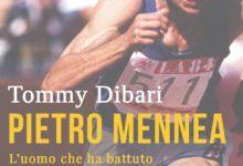 """Da oggi in tutta Italia il libro """"Pietro Mennea, l'uomo che ha battuto il tempo"""" di Tommy Dibari"""
