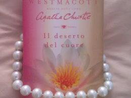 """""""Il deserto del cuore""""diMary Westmacott(Agatha Christie)"""