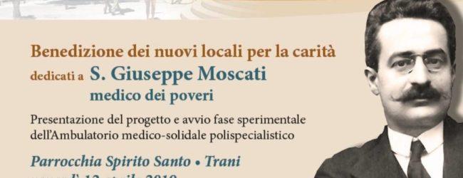 Trani – Ambulatorio Medico Solidale intitolato a San Giuseppe Moscati: il 12 aprile la benedizione