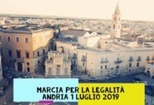 """Andria – Lunedì 1 luglio """"Marcia per la legalità"""