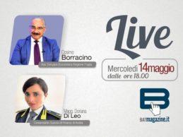 BATmagazine live – Mercoledì 20 maggio con l'Assessore Regionale Borracino ed il Maggiore Di Leo